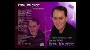 Kemal Malovcic 2011 - Moj secer