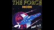 The Droids - The Force Part I (vinyl sound)