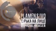 Plamen & Ivo - С ръка на лице (Official Teaser)