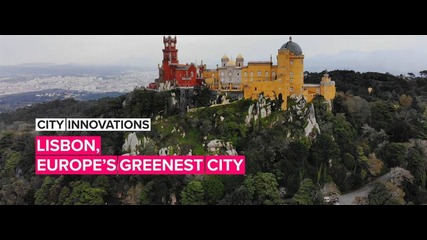 City Innovations: Find out why Lisbon is Europe's greenest capital