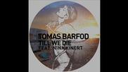 Tomas Barfod Feat. Nina Kinert - Till We Die ( Blond_ish Remix )