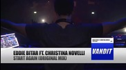 Eddie Bitar Ft. Christina Novelli - Start Again [official Video]