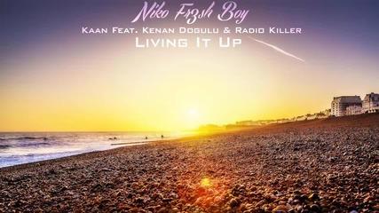 Kaan Feat. Kenan Dogulu & Radio Killer - Living It Up