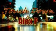 Touch Down ft. Alex P - Ей Така (Bitch Pls) Official Version