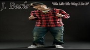 ** 2010 ** J. Beale - She Like The Way I Do It (hot Rnb Music 2010)