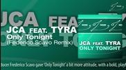 Jca feat. Tyra - Only Tonight (federico Scavo Remix)