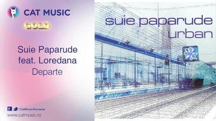 Suie Paparude ft Loredana - Departe [2013]
