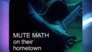 Mutemath - 120 Seconds - On Their Hometown (Оfficial video)