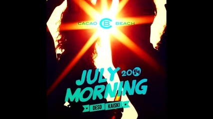 CACAO BEACH - July Morning 2014 by Kaiski & Deso