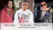 Soulja Boy ft. Alex Kyza and De La Ghetto - Kiss Me Thru The Phone Remix