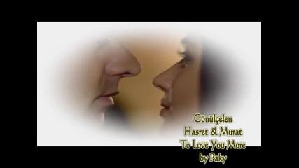 Хасрет & Мурат - За да те обичам повече