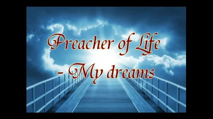 Preacher of Life - My dreams
