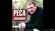 Peca Jovanovic - Ostacu sam - (Audio 2007)