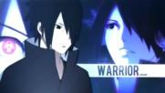 Sasuke Uchiha - Warrior 「 A M V 」ᴴᴰ