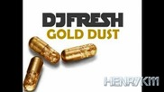 Dj Fresh - Gold Dust (flux Pavilion Remix) [full]