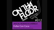 Pascal Morais ft Gabriela - Follar Con Coca Bombay Rush House Dub