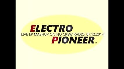 ELECTRO PIONEER - НА ЖИВО ПО NO CREW РАДИО, 07.12.2014