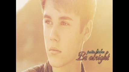 • ( Превод ) • Много нежна • Justin Bieber - Be alright •