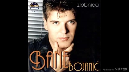 Bane Bojanic - Ej zivote, e moj kume - (Audio 1999)