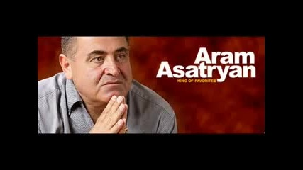 Aram Asatryan - Sirun Axchik Baghni Michin