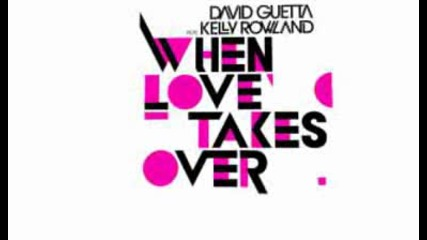 David Guetta feat. Kelly Rowland - When Love Takes Over (official)