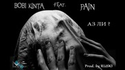 Боби Кинта ft. Pain - Аз ли?!(zanimation)(prod. by Ruski)