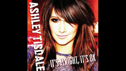 Ashley Tisdale - Its Alright,  Its Okay - Full Hq