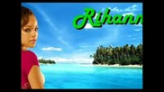 Rihhana Feat Sean Paul - Break It Off