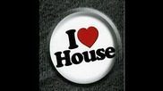 - - - only House Music