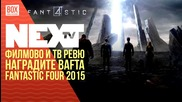 NEXTTV 023: Филмово и ТВ Ревю: Награди BAFTA и Fantastic Four 2015