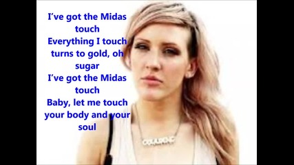 Ellie Goulding - Midas Touch ~ Lyrics ~