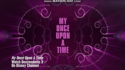 My Once Upon a Time Lyric Video Descendants 3