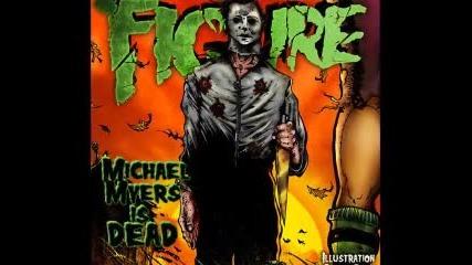 Dubstep ™ Figure - Michael Myers Is Dead