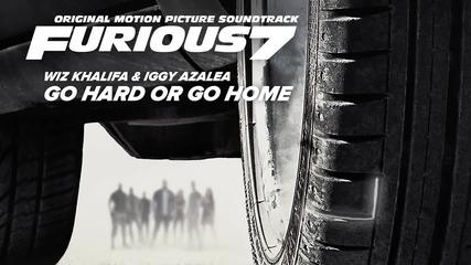 Wiz Khalifa & Iggy Azalea - Go Hard or Go Home [ Furious 7 Soundtrack ]