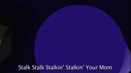 Stalkin Your Mom