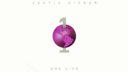 Justin Bieber - One Life ( Audio ) /+ Текст и Превод