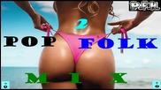 Поп - Фолк Микс »3« 2014 --- Наздравеее :-)