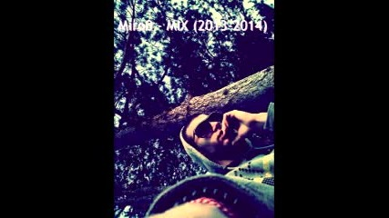 Miro0 - Mix (2013-2014)