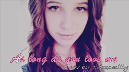 As long as you love me ~ Cover