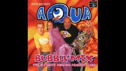 Aqua Bubble Mix Track 3 - My Oh My (spike, Clyde, N Eightball Mix)