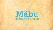 Mäbu - making of Grabacion Disco (Оfficial video)