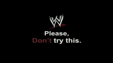 Wwe - Please Dont Try This