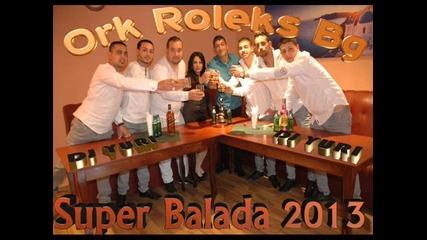 Ork Roleks Bg 2013 Super Balada