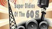 Oldies But Goodies - Super Oldies Of The 60's - Super Oldies Greatest Hits Of The 60's