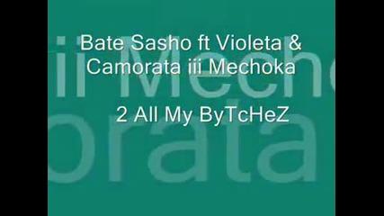Бате Са, Камората, Мечока и Виолета - 2 all my bitchez