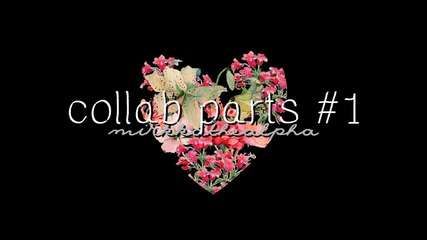 Collab parts #1