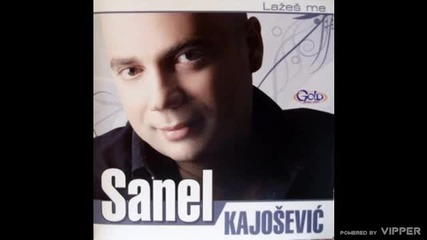 Sanel Kajosevic - Od usana - (Audio 2008)