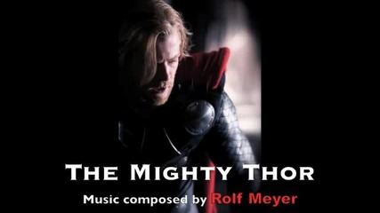 Thor Movie Soundtrack Main Theme - Composed by Rolf Meyer