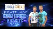 Kemal i Bekir Belkic - 2016 - Brate moj (hq) (bg sub)