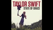 [+ Превод!] Taylor Swift - State Of Grace